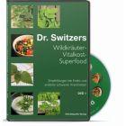 Dr. Switzers Wildkräuter-Vitalkost-Superfood – DVD 1