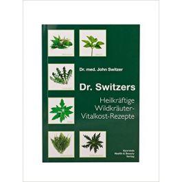 Dr. Switzers Heilkräftige Wildkräuter-Vitalkost-Rezepte (5. Auflage)