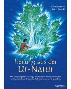 """""""Heilung aus der Ur-Natur"""" von Shalila Sharamon, Bodo J. Baginski"""